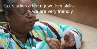 Meet great people at Flux Studios through our jewellery courses